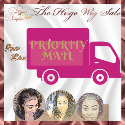 This is Priority Shipping for the Huge Wig Show